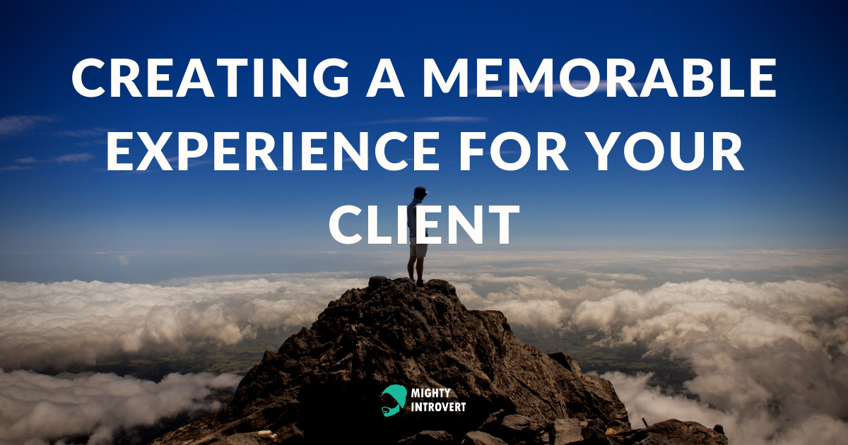 Creating a memorable experience for your client